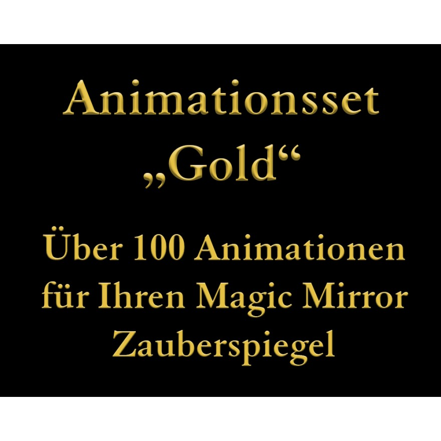 "Animationsset ""Gold"" für Magic Mirror Zauberspiegel"